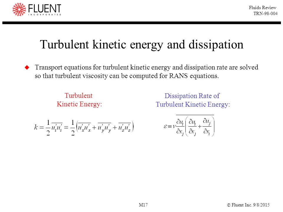 Turbulent kinetic energy and dissipation