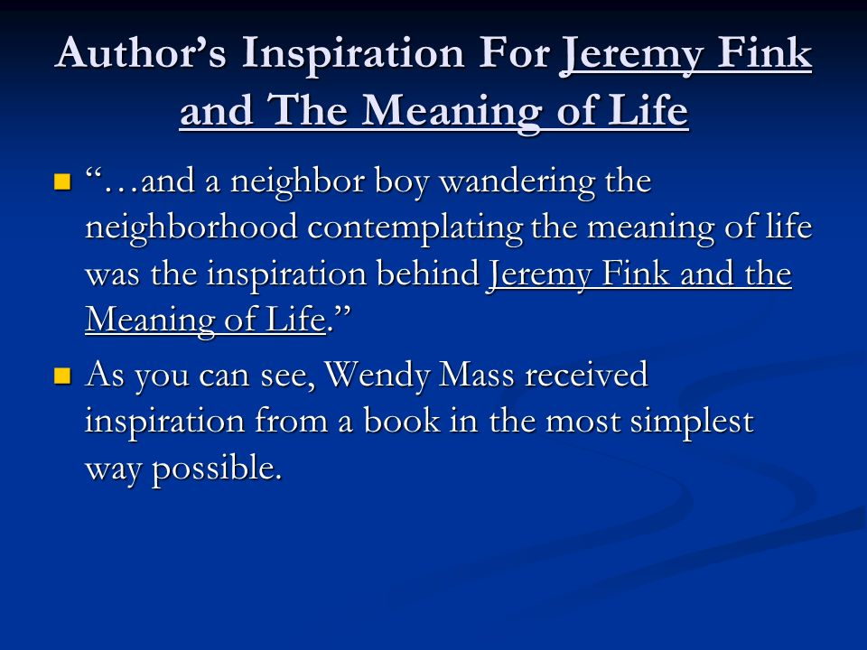 Jeremy fink and the meaning of life ppt video online download authors inspiration for jeremy fink and the meaning of life fandeluxe Choice Image