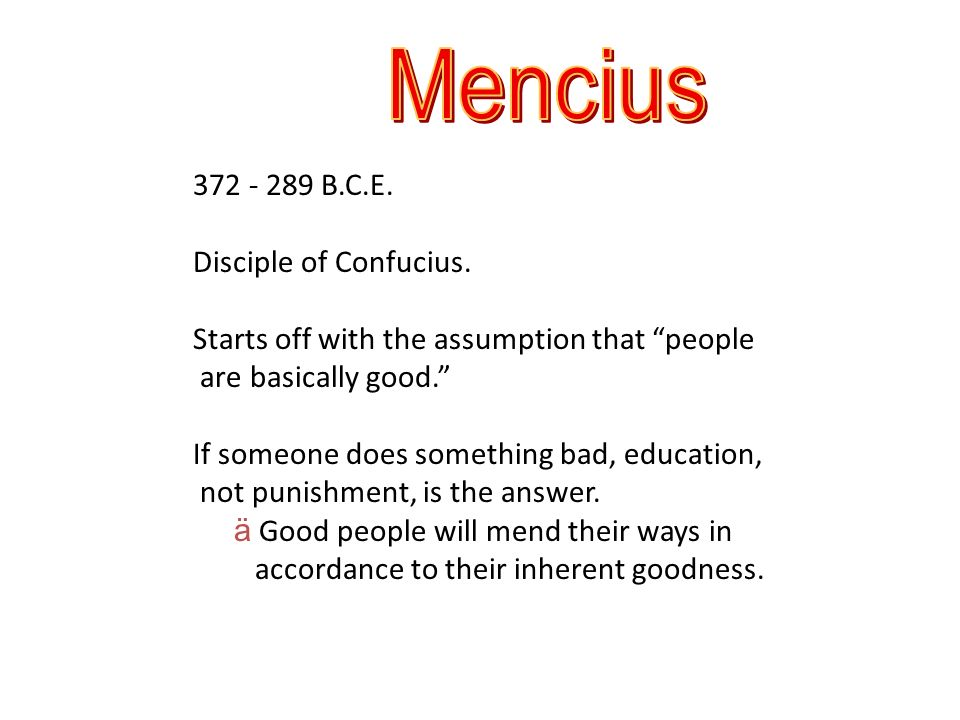 an analysis of confucianism in the story of mencius and goodness Mencius or mengzi was a chinese philosopher who has often been described as  the second sage, that is after only confucius himself  another story further  illustrates the emphasis that mencius's mother placed on her son's education   mencius's interpretation of confucianism has generally been considered the.