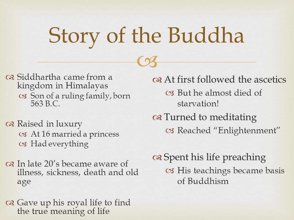 Story of the Buddha At first followed the ascetics