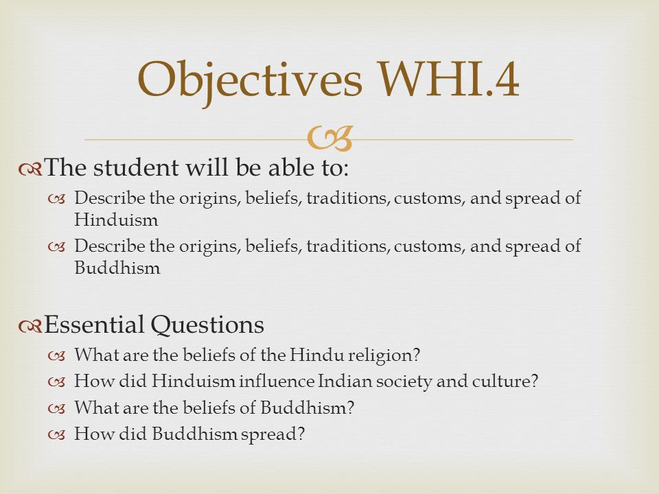Objectives WHI.4 The student will be able to: Essential Questions