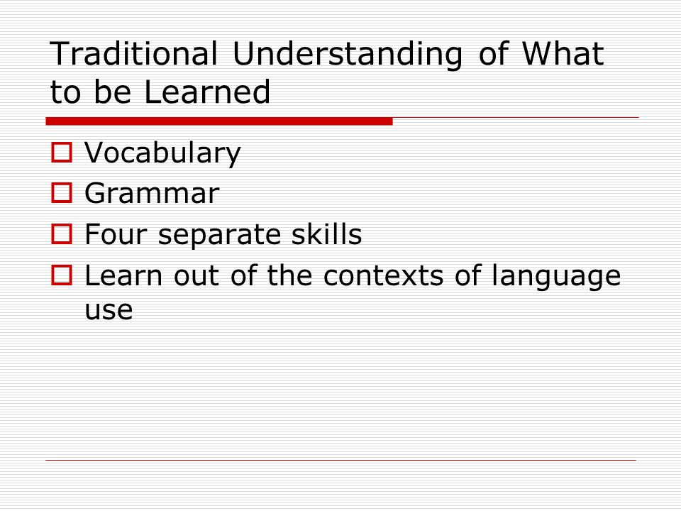 Traditional Understanding of What to be Learned