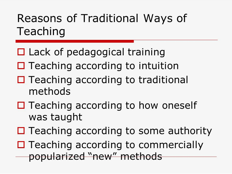 Reasons of Traditional Ways of Teaching