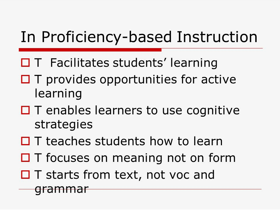 In Proficiency-based Instruction