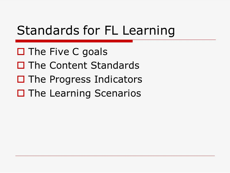 Standards for FL Learning