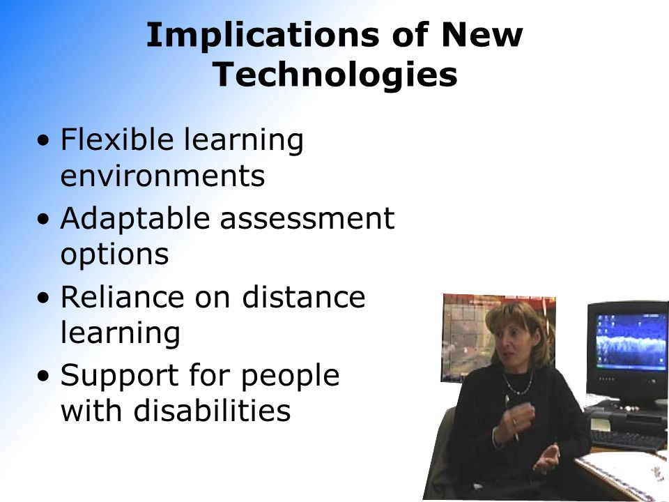Implications of New Technologies