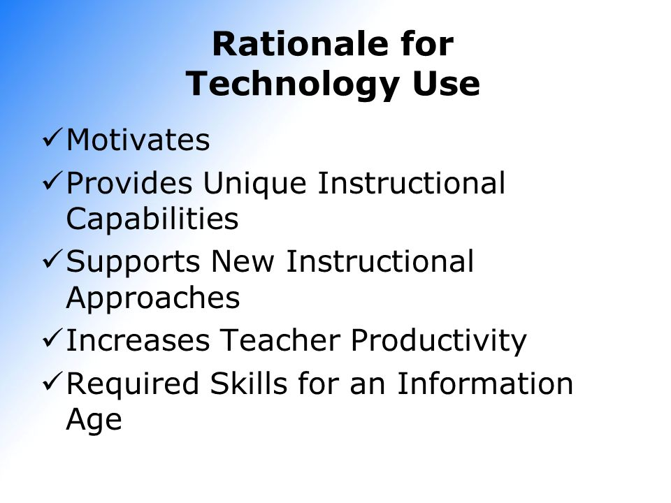 Rationale for Technology Use