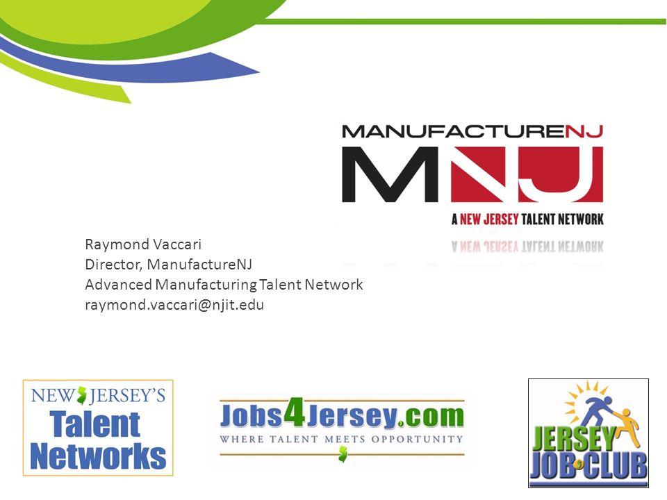 Raymond Vaccari Director, ManufactureNJ - ppt video online download
