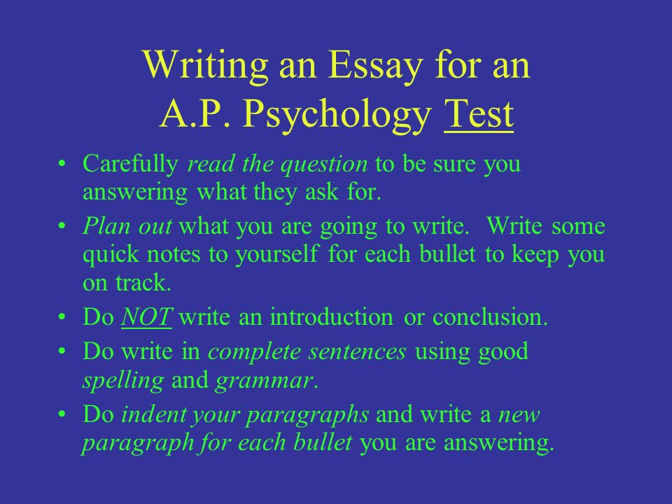 psychology essay test Ap psychology 2016 free-response questions author: ets subject: free-response questions from the 2016 ap psychology exam keywords: psychology free-response questions 2016 exam resources exam information teaching resources exam practice.