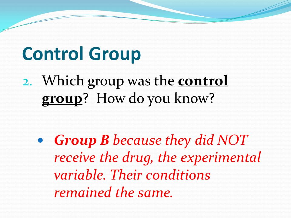 Control Group Which group was the control group How do you know