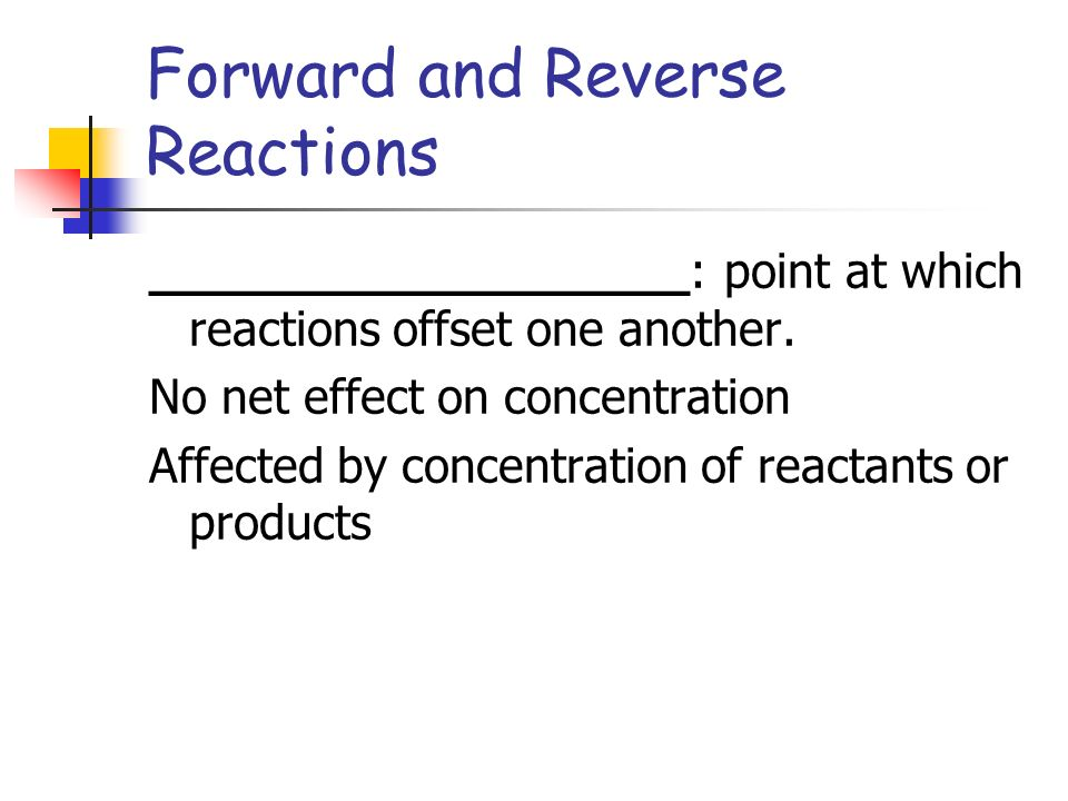Forward and Reverse Reactions