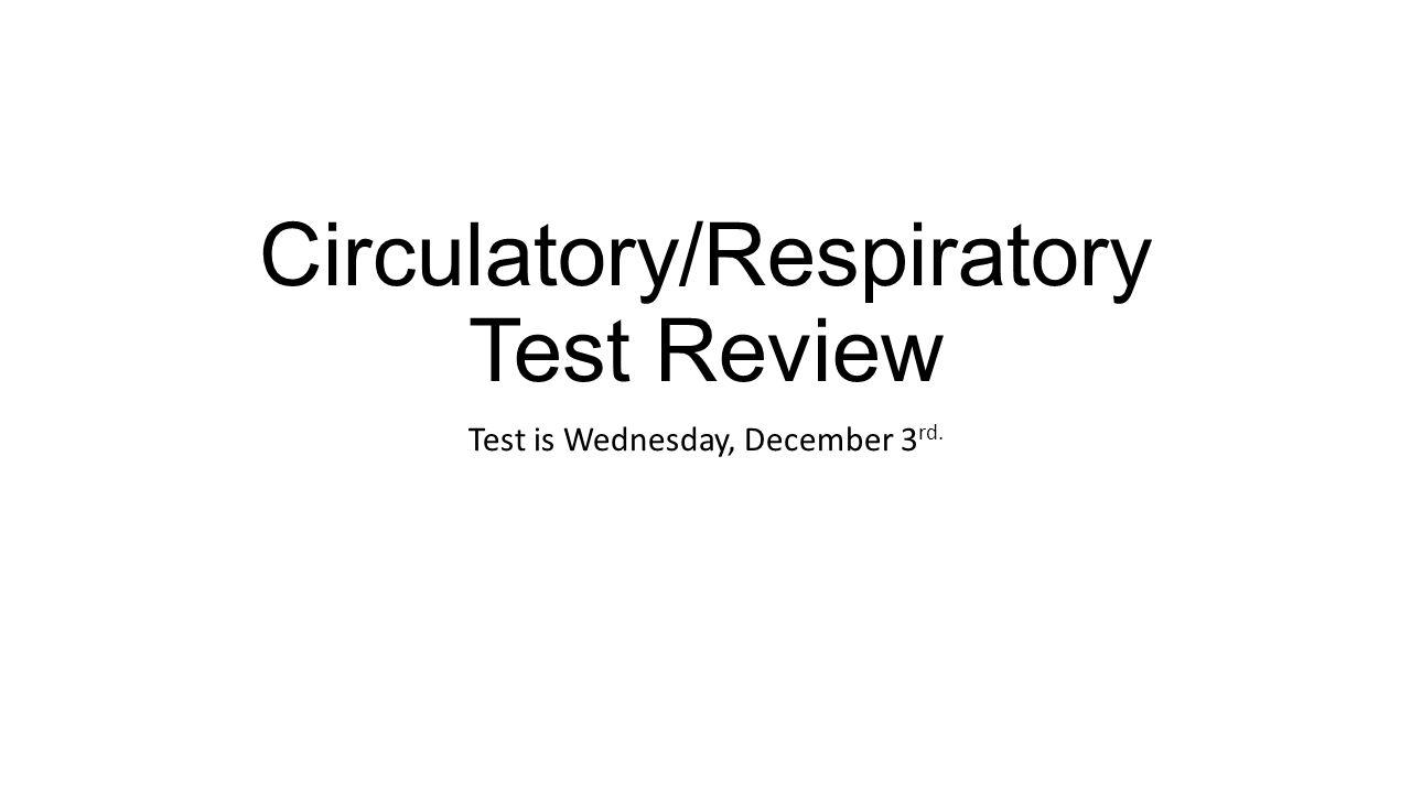 circulatory  respiratory test review
