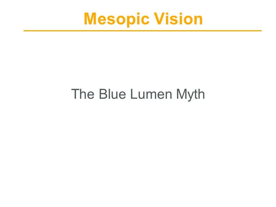 Mesopic Vision The Blue Lumen Myth