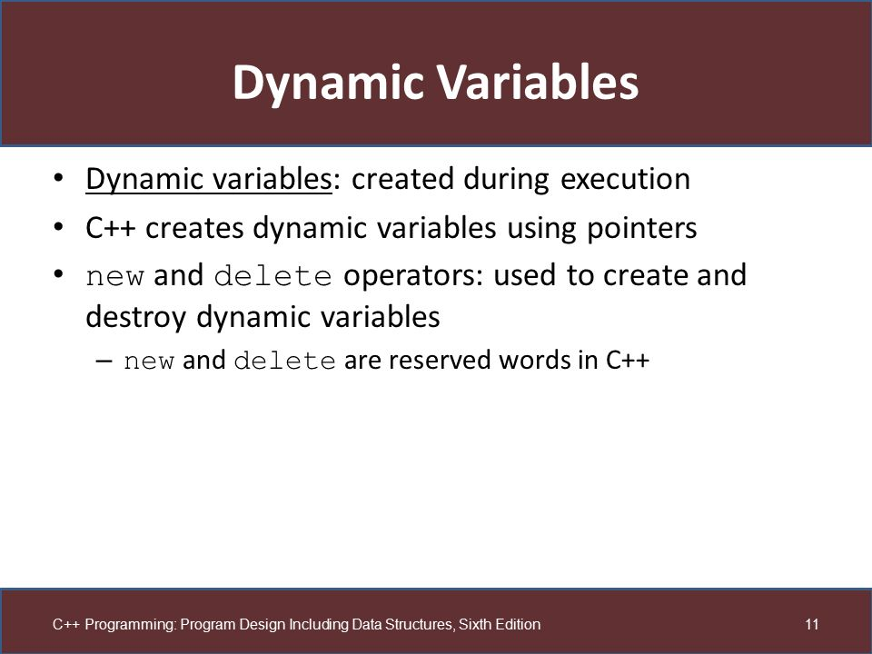 Dynamic Variables Dynamic variables: created during execution