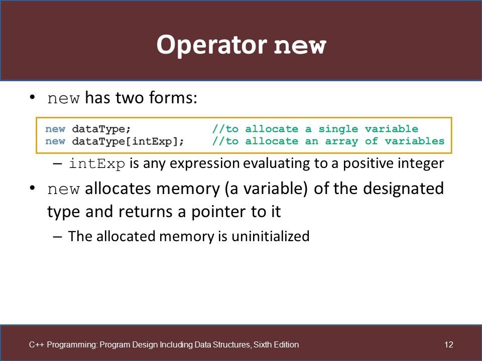 Operator new new has two forms: