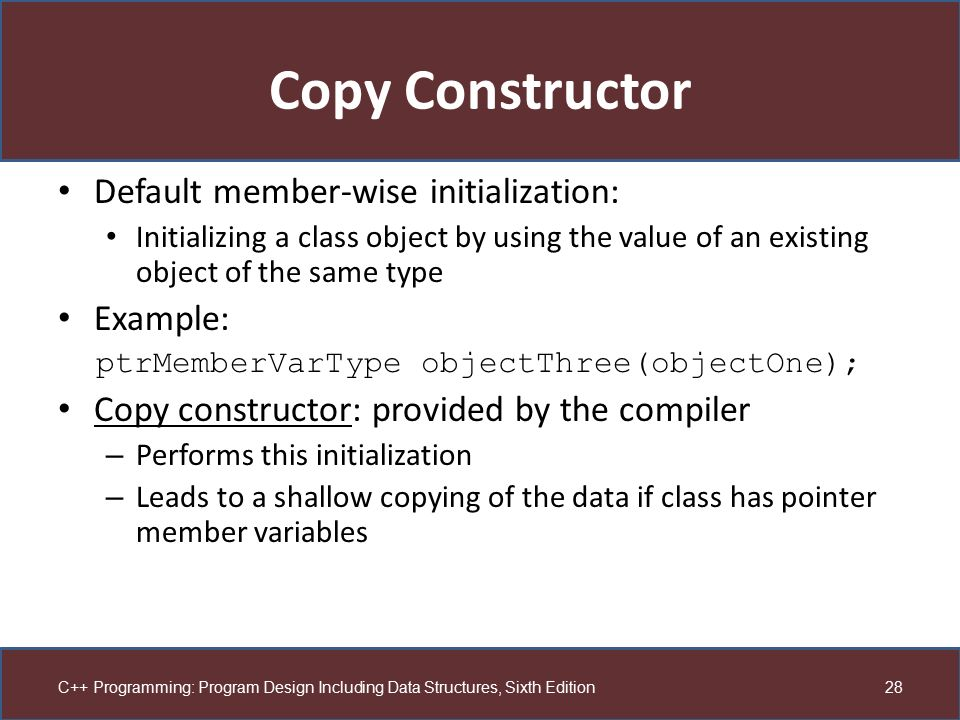 Copy Constructor Default member-wise initialization: Example: