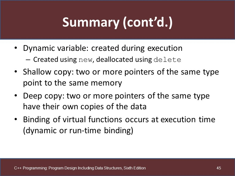 Summary (cont'd.) Dynamic variable: created during execution