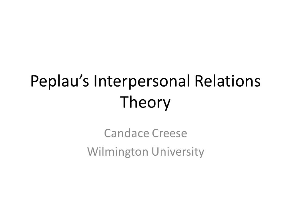 peplaus theory Full-text paper (pdf): peplau's theory of interpersonal relations: application in emergency and rural nursing.