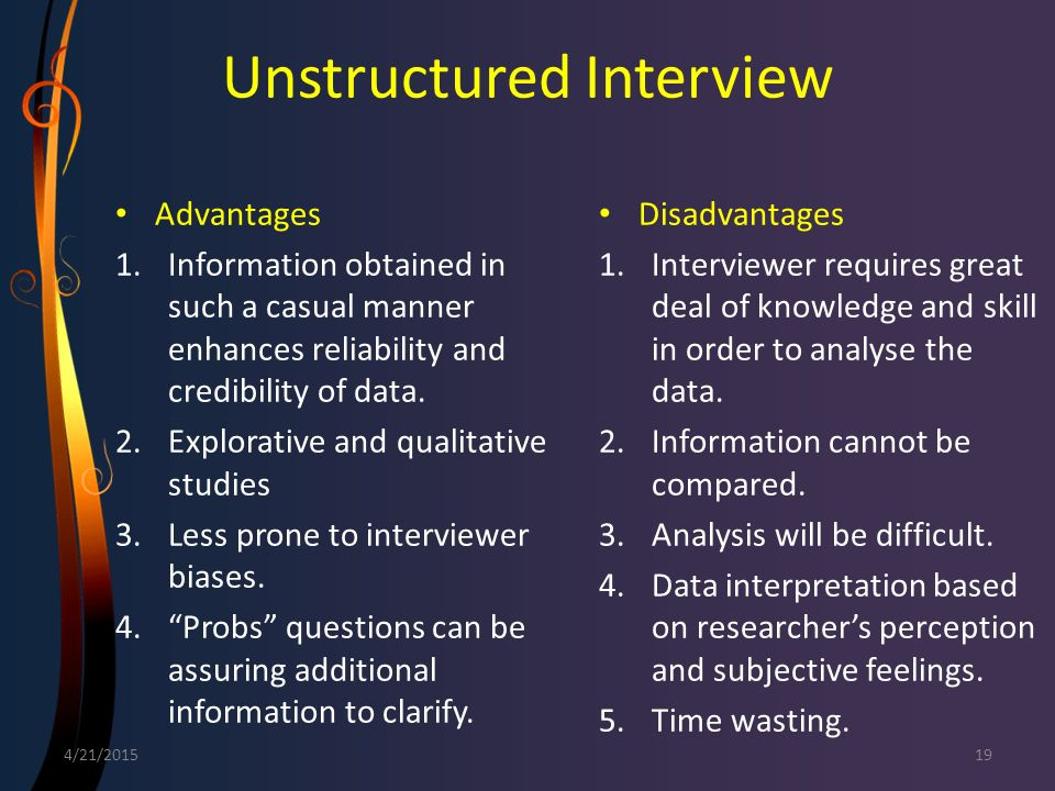 examine the advantages of unstructured interviews Sample size and saturation in phd studies using qualitative interviews  semi-structured or unstructured) interviews as  this paper has sought to examine the.