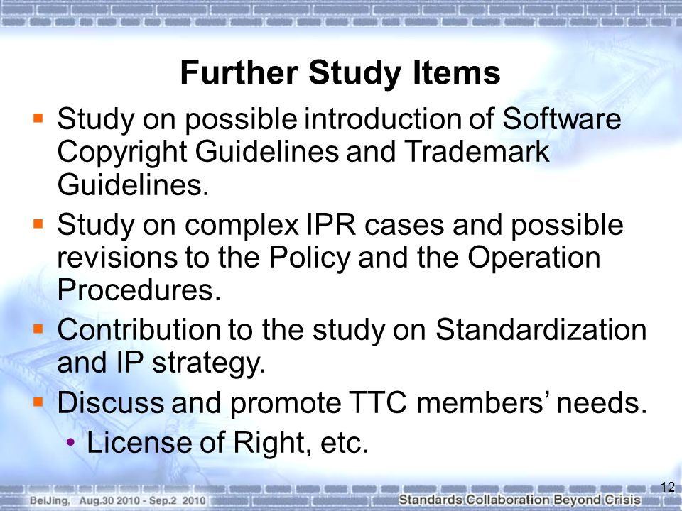Further Study Items Study on possible introduction of Software Copyright Guidelines and Trademark Guidelines.