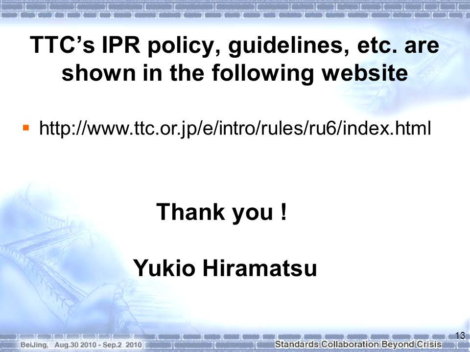 TTC's IPR policy, guidelines, etc. are shown in the following website