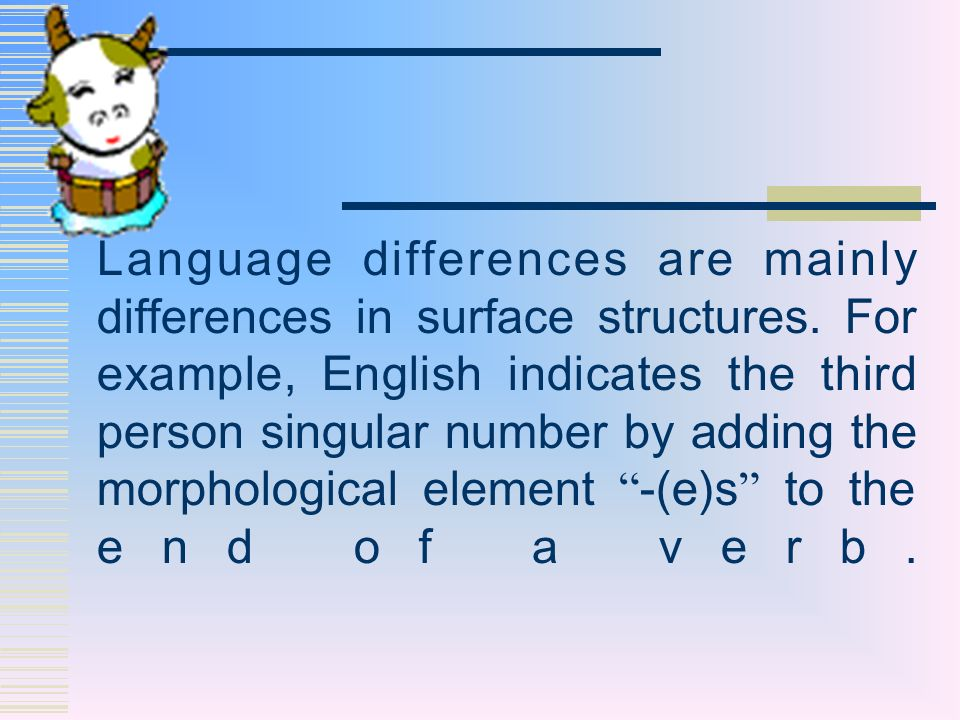 Language differences are mainly differences in surface structures