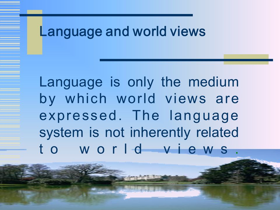 Language and world views