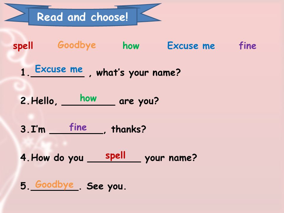 Read and choose! spell Goodbye how Excuse me fine