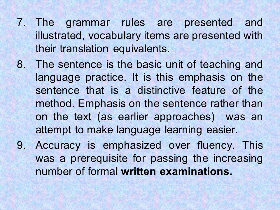 The grammar rules are presented and illustrated, vocabulary items are presented with their translation equivalents.