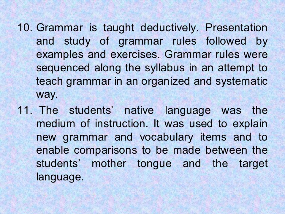 Grammar is taught deductively