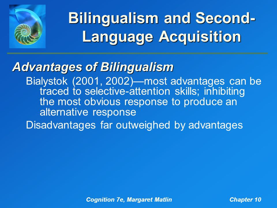 advantages and disadvantages of acquisition a second language The purpose of this article is to discuss the advantages and disadvantages of computer technology and computer assisted language learning (call) programs for current second language.
