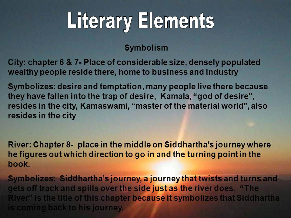 the symbolism of the river in siddartha a novel by herman hesse Free essay: meaning of the river in siddhartha siddhartha, in herman hesse's  novel, siddhartha, is a young, beautiful, and intelligent brahmin, a member of.