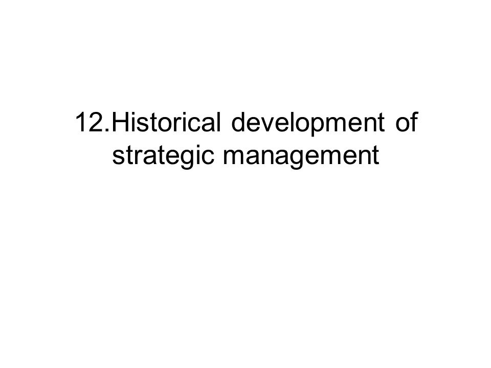 historical development of strategic management as Strategic planning, strategic management non-profit professional association dedicated to advancing thought and practice in strategy development and deployment learn about balanced scorecard based strategic planning and management.