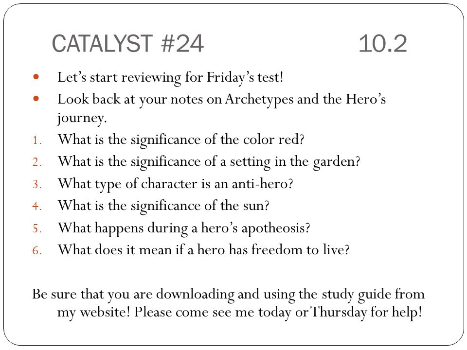 CATALYST # Let's start reviewing for Friday's test!