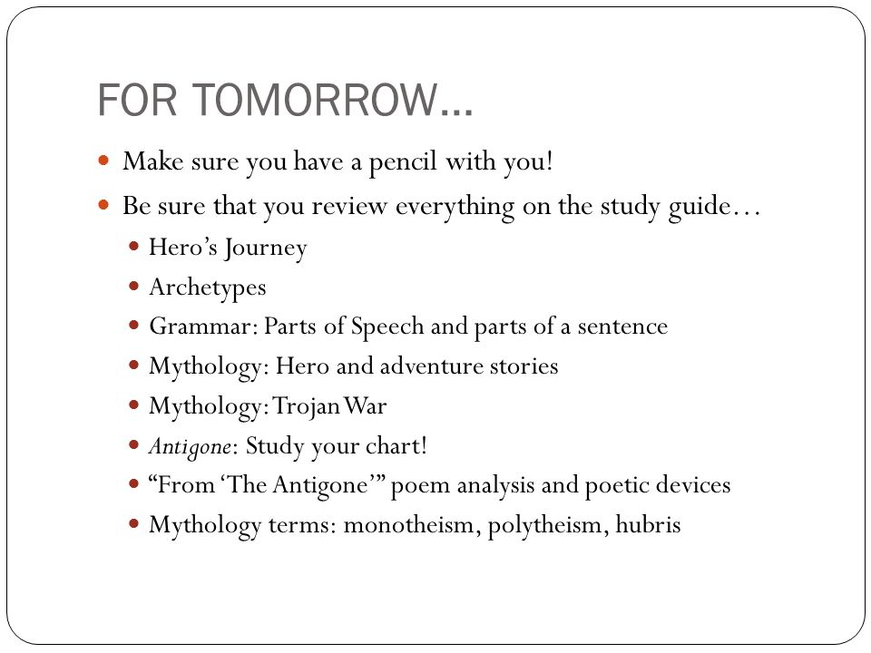 FOR TOMORROW… Make sure you have a pencil with you!