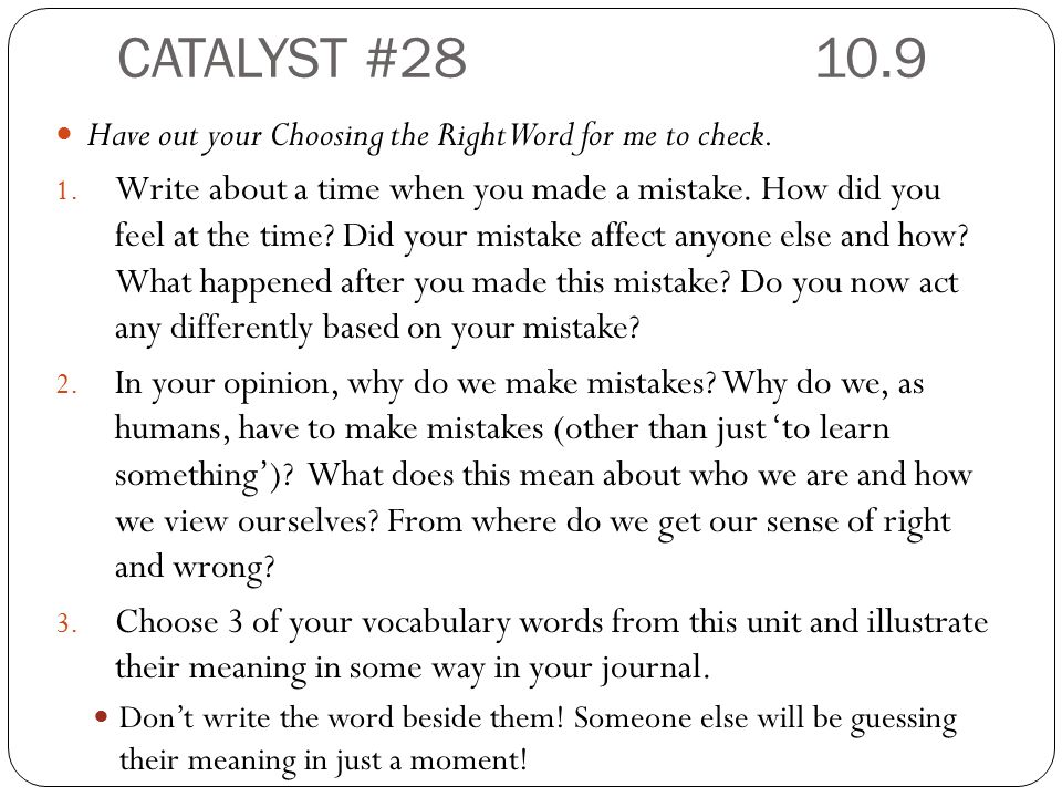 CATALYST # Have out your Choosing the Right Word for me to check.