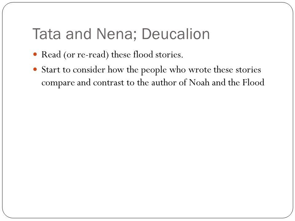 Tata and Nena; Deucalion