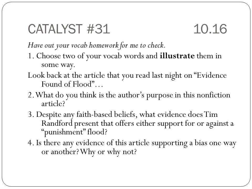 CATALYST #31 10.16 Have out your vocab homework for me to check.