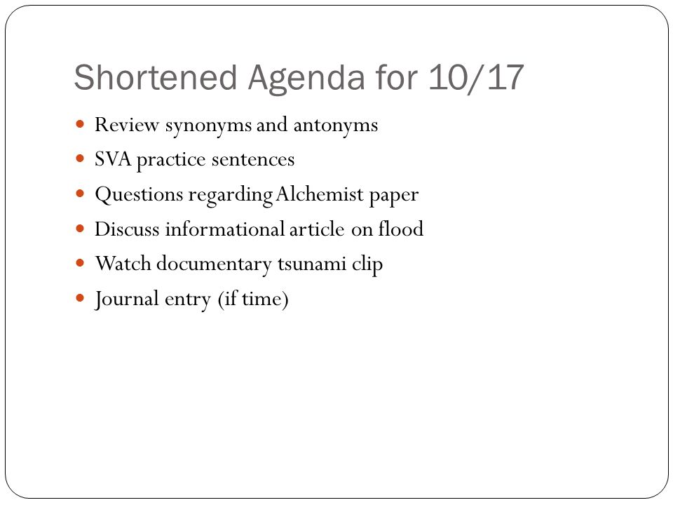 Shortened Agenda for 10/17 Review synonyms and antonyms