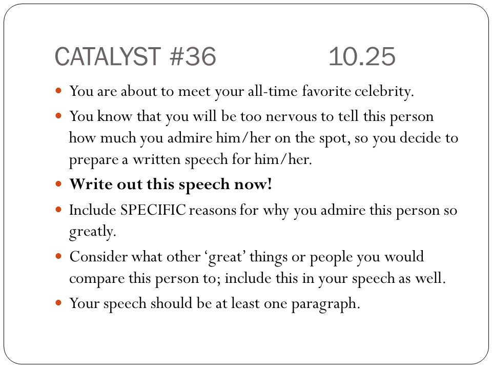 CATALYST #36 10.25 You are about to meet your all-time favorite celebrity.