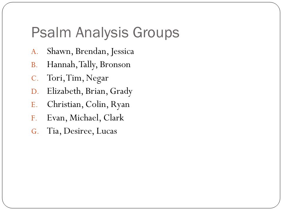 Psalm Analysis Groups Shawn, Brendan, Jessica Hannah, Tally, Bronson