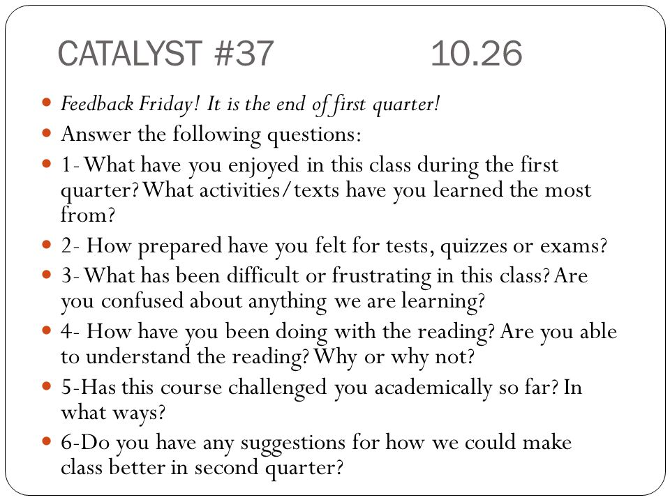 CATALYST # Feedback Friday! It is the end of first quarter!