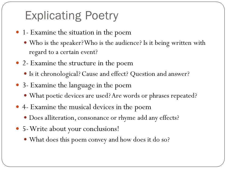Explicating Poetry 1- Examine the situation in the poem