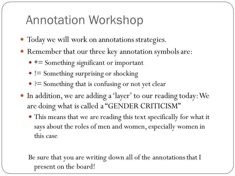 Annotation Workshop Today we will work on annotations strategies.