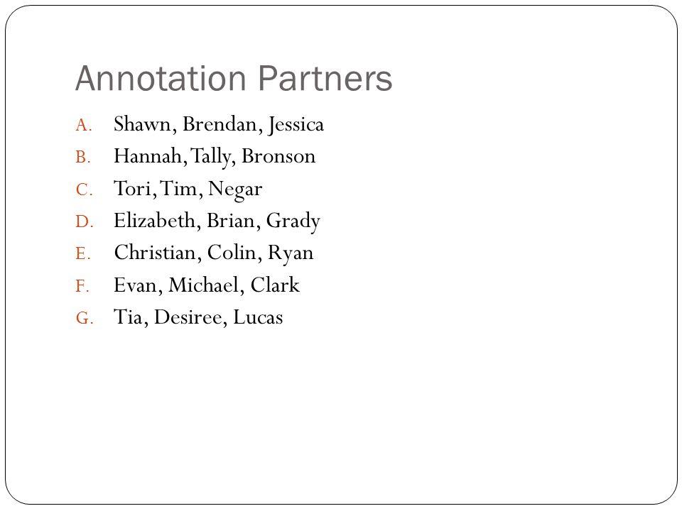 Annotation Partners Shawn, Brendan, Jessica Hannah, Tally, Bronson