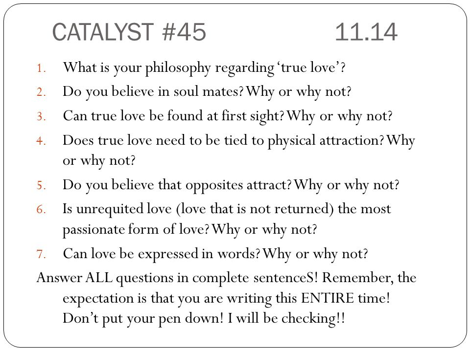 CATALYST # What is your philosophy regarding 'true love'