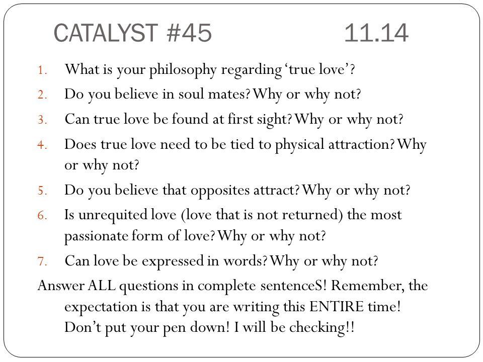 CATALYST #45 11.14 What is your philosophy regarding 'true love'