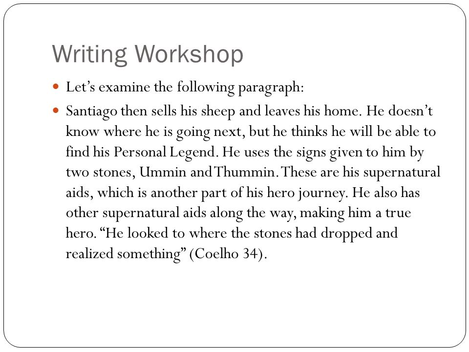 Writing Workshop Let's examine the following paragraph:
