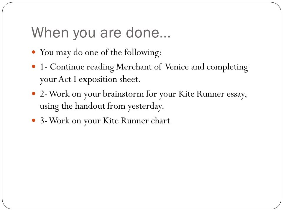 When you are done… You may do one of the following: