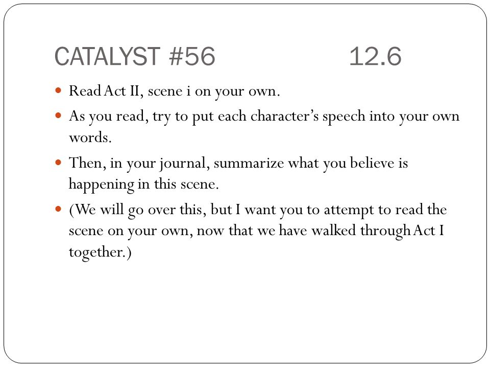 CATALYST #56 12.6 Read Act II, scene i on your own.